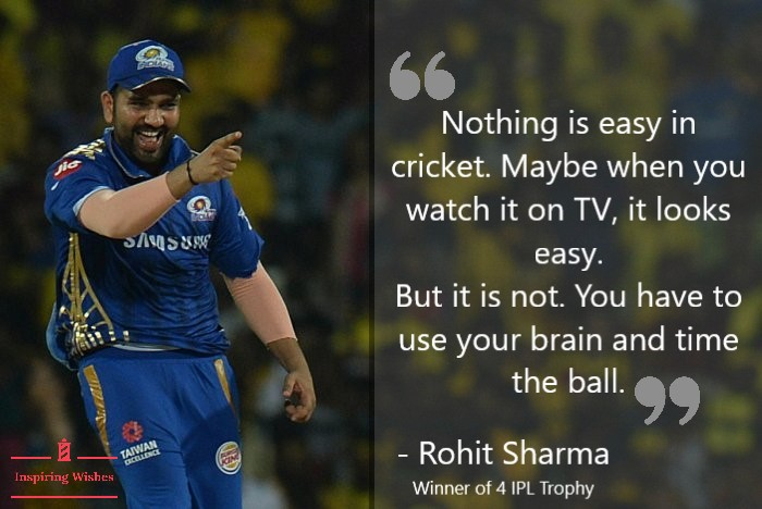 Rohit Sharma Inspirational Sayings