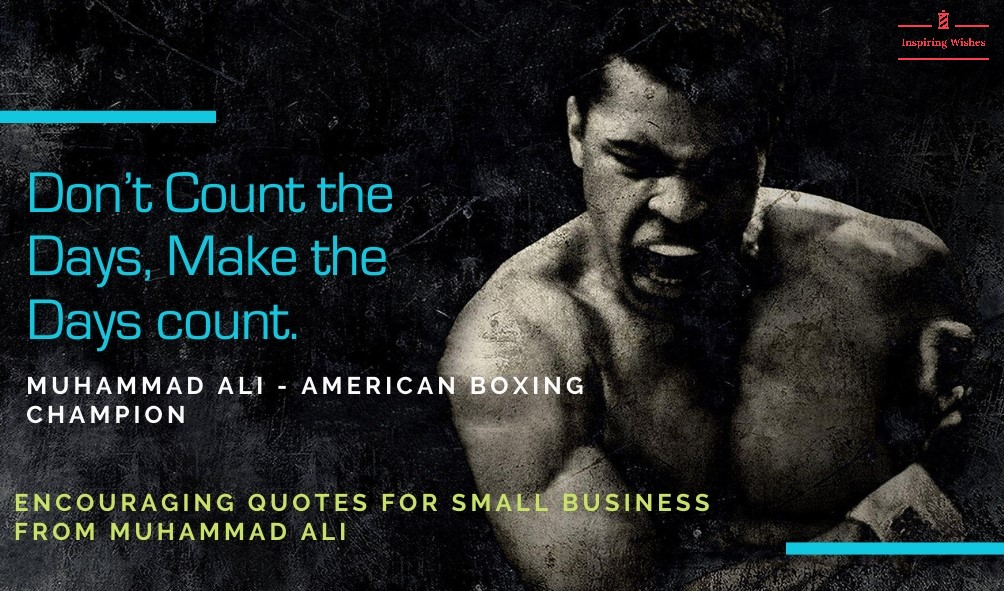 Encouraging Quotes for Small Business from Muhammad Ali - American Boxing Champion