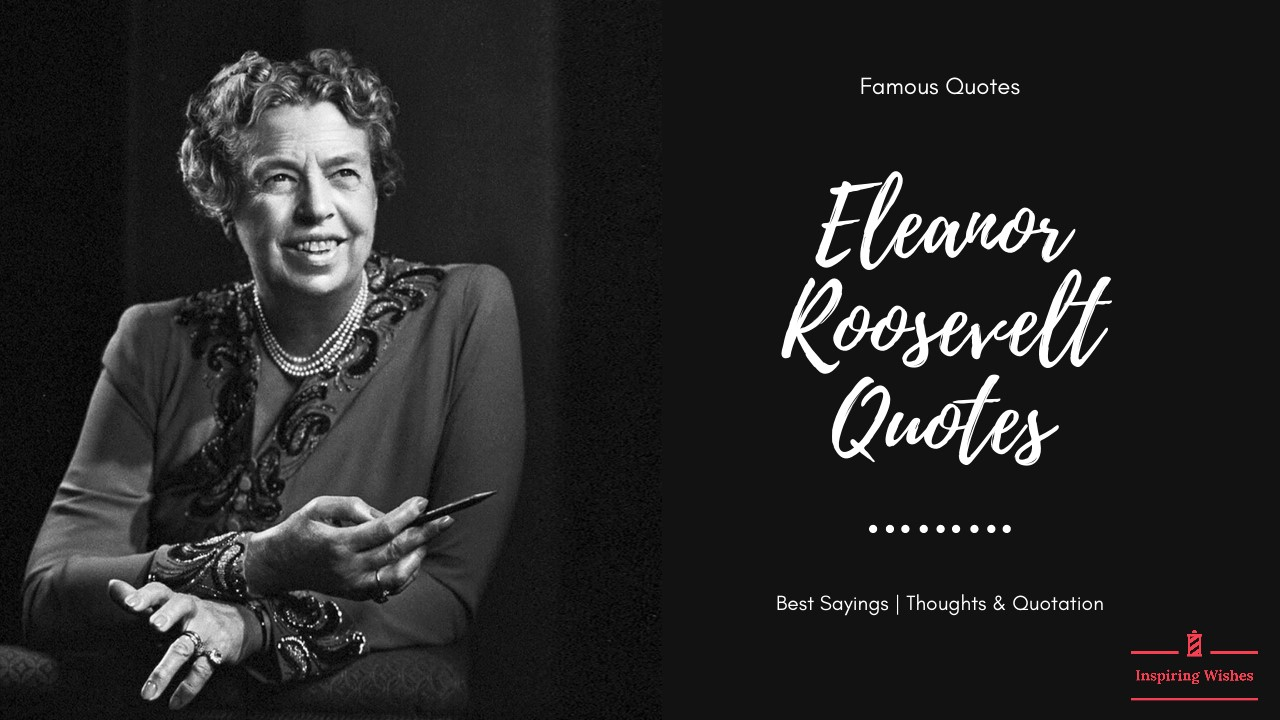 Inspirational Eleanor Roosevelt Quotes