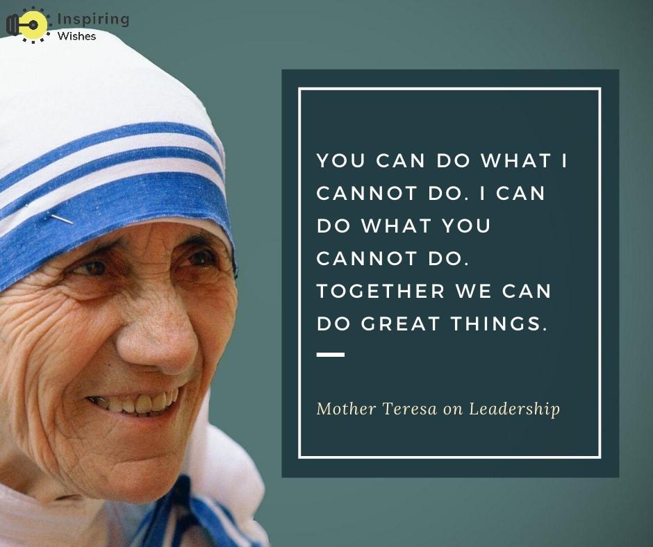 Motivating Leadership Saying - By Mother Teresa