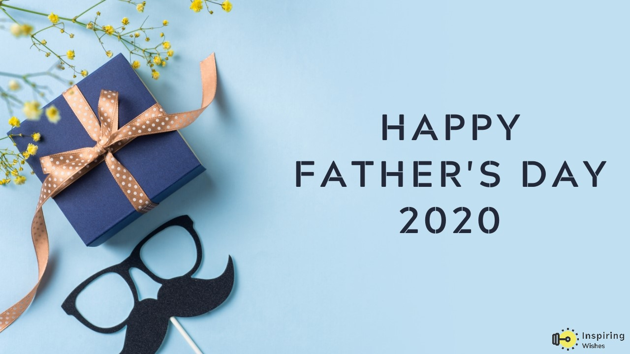 Happy Fathers Day 2020 Wishes, Quotes