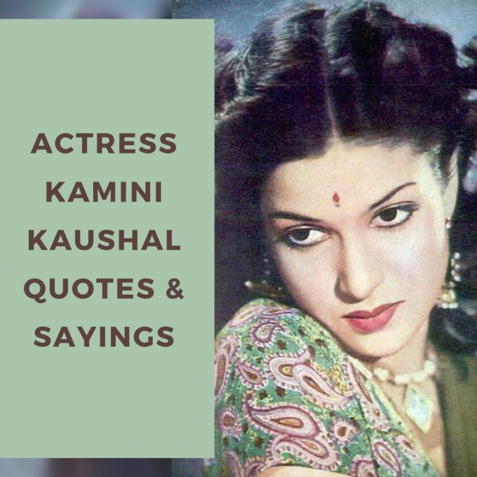 Best Quotes by Kamini Kaushal