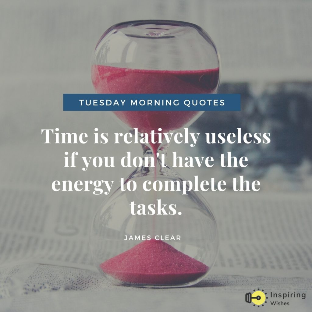 Inspiring Tuesday Morning Quotes