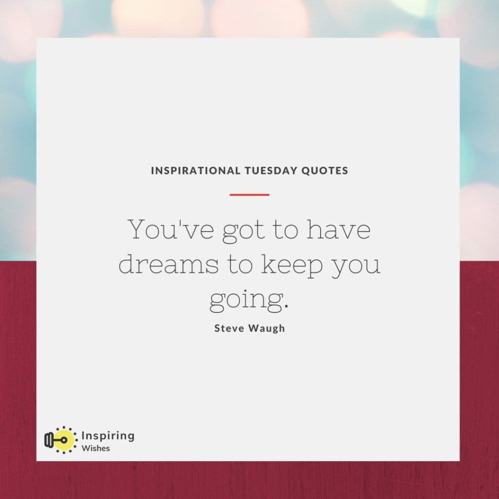 Motivational Tuesday Morning Quotes